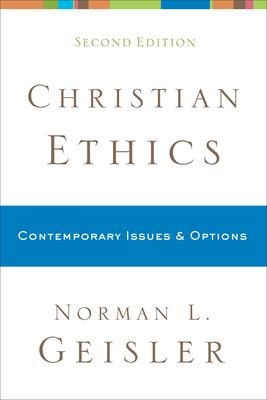 Christian Ethics: Contemporary Issues & Options 9780801038792