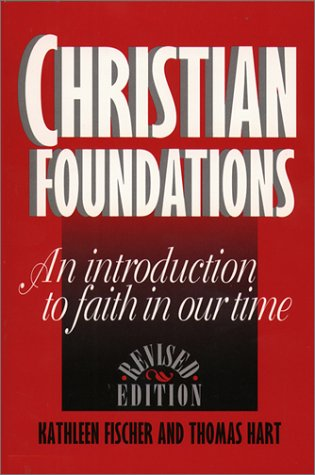 Christian Foundations: An Introduction to Faith in Our Time 9780809135950