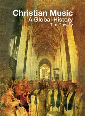 Christian Music: A Global History 9780800698416