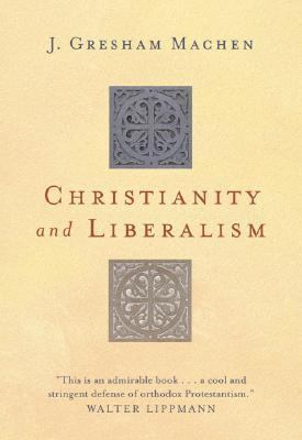 Christianity and Liberalism 9780802811219