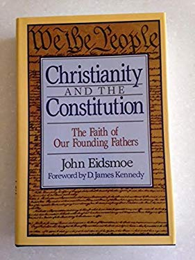 Christianity and the Constitution: The Faith of Our Founding Fathers 9780801034442