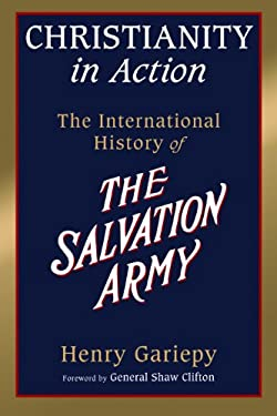 Christianity in Action: The International History of the Salvation Army 9780802848413
