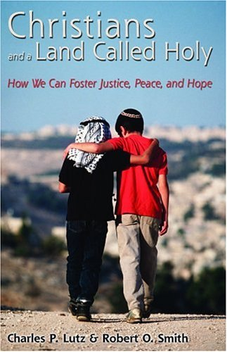 Christians and a Land Called Holy: How We Can Foster Justice, Peace, and Hope 9780800637842