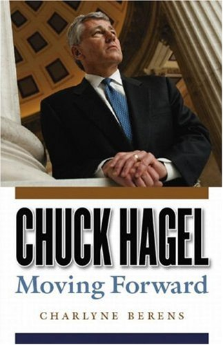 Chuck Hagel: Moving Forward 9780803210752