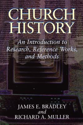 Church History: An Introduction to Research, Reference Works, and Methods 9780802808264
