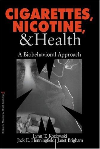 Cigarettes, Nicotine, and Health: A Biobehavioral Approach 9780803959477