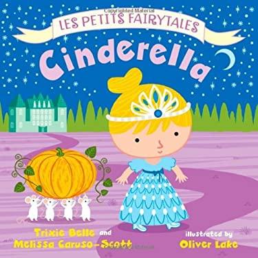 Cinderella: Les Petits Fairytales 9780805096248