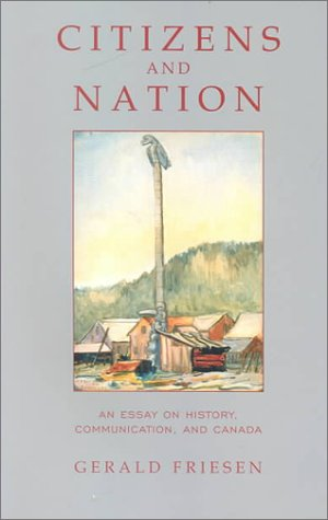 Citizens and Nation: An Essay on History, Communication, and Canada 9780802082831