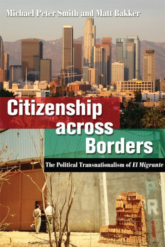 Citizenship Across Borders: The Political Transnationalism of El Migrante 9780801473906