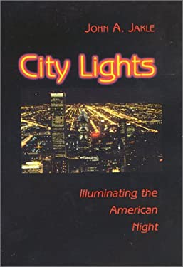 City Lights: Illuminating the American Night 9780801865930