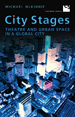 City Stages: Theatre and Urban Space in a Global City 9780802091215