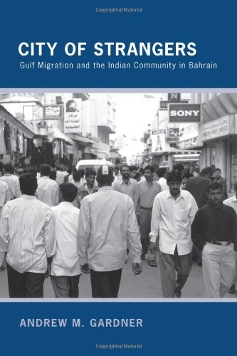 City of Strangers: Gulf Migration and the Indian Community in Bahrain 9780801476020