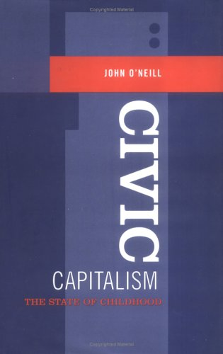 Civic Capitalism: The State of Childhood 9780802039156