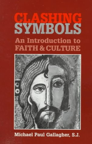 Clashing Symbols: An Introduction to Faith and Culture 9780809137848