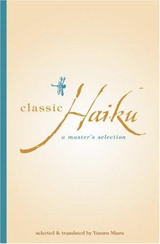Classic Haiku Classic Haiku: A Master's Selection a Master's Selection 9780804816823