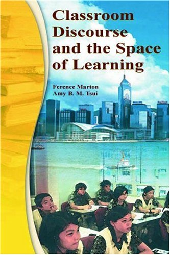 Classroom Discourse and the Space of Learning 9780805840094