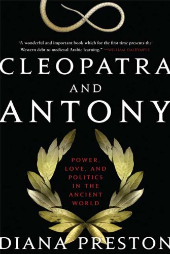 Cleopatra and Antony: Power, Love, and Politics in the Ancient World 9780802710598
