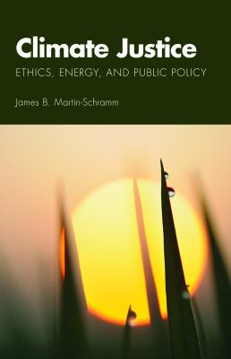 Climate Justice: Ethics, Energy, and Public Policy 9780800663629