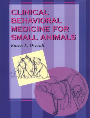 Clinical Behavioral Medicine for Small Animals 9780801668203