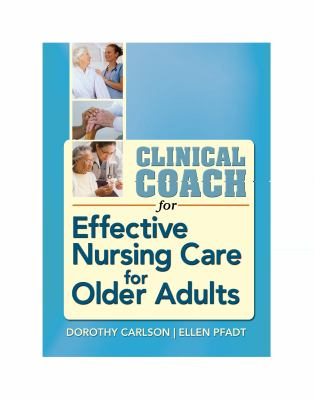 Clinical Coach for Effective Nursing Care for Older Adults 9780803619074