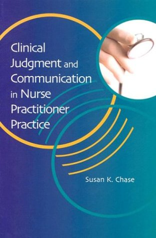 Clinical Judgement and Communication in Nurse Practitioner Practice 9780803607972