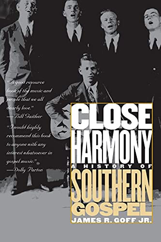Close Harmony: A History of Southern Gospel 9780807853467