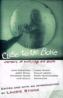 Close to the Bone: Memoirs of Hurt, Rage and Desire 9780802116185