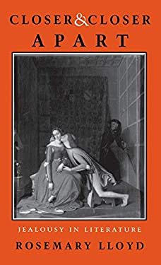 Closer and Closer Apart: Jealousy in Literature 9780801431517