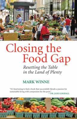 Closing the Food Gap: Resetting the Table in the Land of Plenty 9780807047309