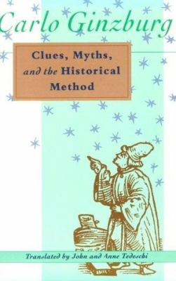 Clues, Myths, and the Historical Method 9780801843884