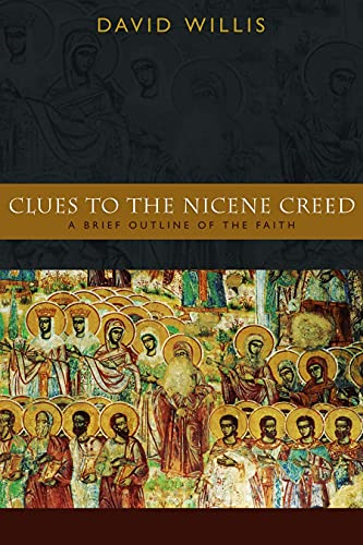 Clues to the Nicene Creed: A Brief Outline of the Faith 9780802828682