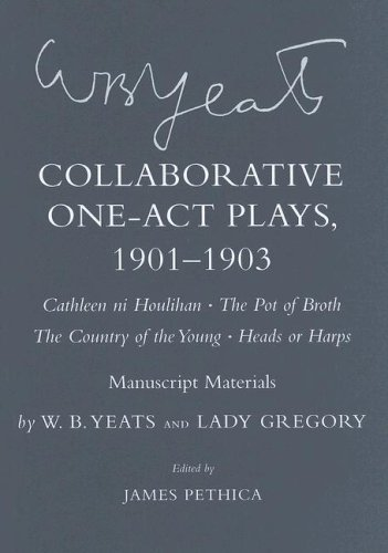 Collaborative One-Act Plays, 1901-1903: Cathleen Ni Houlihan/The Pot of Broth/The Country of the Young/Heads or Harps, Manuscript Materials 9780801441721
