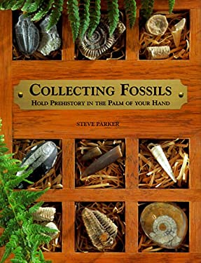 Collecting Fossils: Hold Prehistory in the Palm of Your Hand 9780806997629