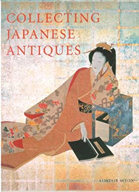 Collecting Japanese Antiques 9780804820943