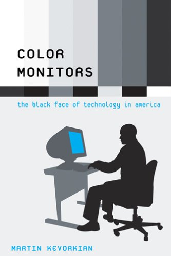 Color Monitors: The Black Face of Technology in America 9780801444432
