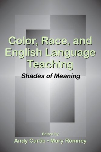 Color, Race, and English Language Teaching: Shades of Meaning 9780805856606
