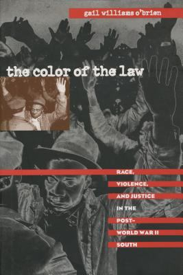 Color of the Law: Race, Violence, and Justice in the Post-World War II South 9780807824757