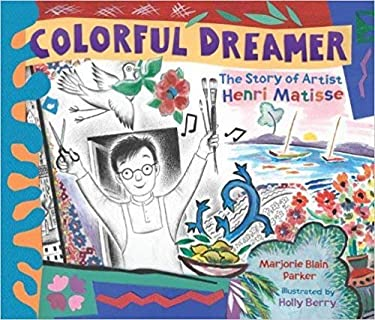 Colorful Dreamer: The Story of Artist Henri Matisse 9780803737587