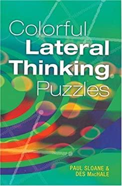 Colorful Lateral Thinking Puzzles 9780806993928
