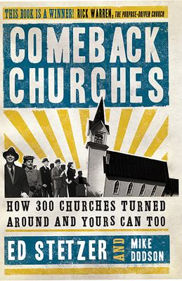 Comeback Churches: How 300 Churches Turned Around and Yours Can Too 9780805445367