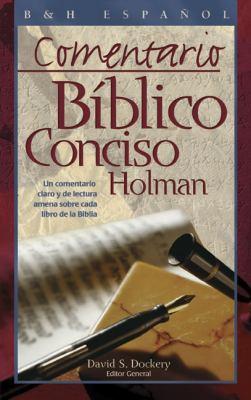 Comentario Biblico Conciso Holman: Un Comentario Claro y de Lectura Amena Sobre Cada Libro de la Biblia 9780805428421