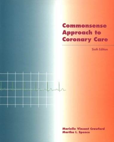 Common Sense Approach to Coronary Care 9780801669491