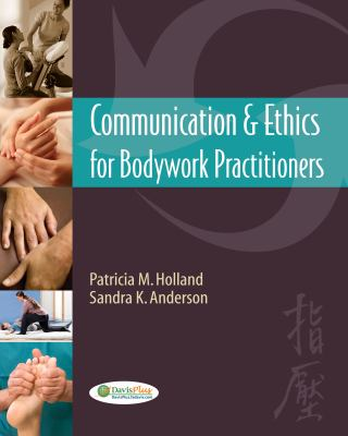 Communication & Ethics for Bodywork Practitioners 9780803624047