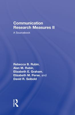 Communication Research Measures II: A Sourcebook 9780805851328