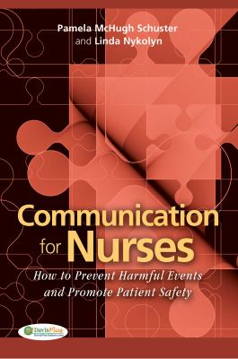 Communication for Nurses: How to Prevent Harmful Events and Promote Patient Safety 9780803620803
