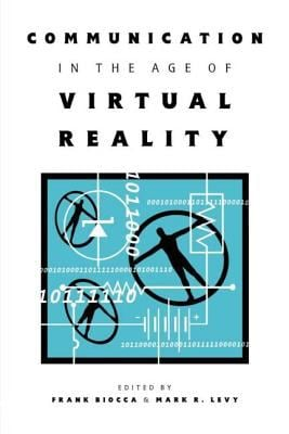 Communication in the Age of Virtual Reality 9780805815504