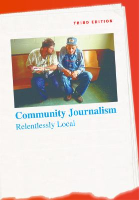 Community Journalism: Relentlessly Local 9780807856291