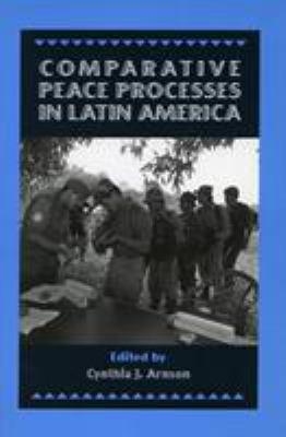 Comparative Peace Processes in Latin America