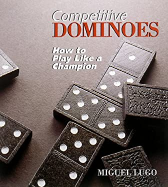 Competitive Dominoes: How to Play Like a Champion 9780806917931