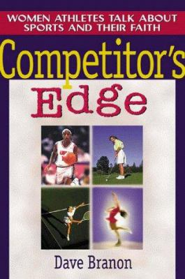 Competitor's Edge: Women Athletes Talk about Sports and Their Faith 9780802478191